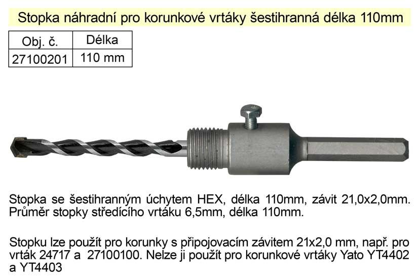Stopka náhradní pro korunkové vrtáky šestihranná délka 110mm Nářadí 0.24Kg 27100201