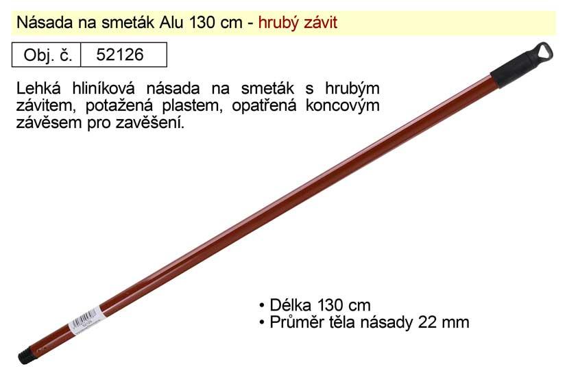 Násada Alu 130cm pro smeták s hrubým závitem