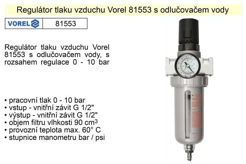 Regulátor tlaku vzduchu s odlučovačem Vorel 81553 Nářadí 0.625Kg TO-81553