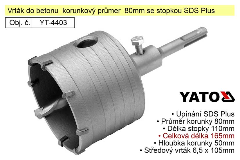Vrták do betonu  korunkový průmer 80mm se stopkou SDS Plus Nářadí 0.925Kg YT-4403