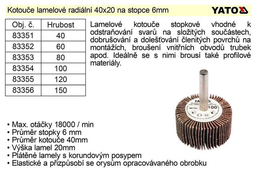 Kotouč lamelový radiální na stopce 40x20  P-80 Nářadí 0.033Kg YT-83353